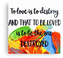 To Love Is To Destroy - The Mortal Instruments Canvas Print