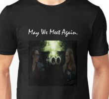May We Meet Again - The 100 Unisex T-Shirt