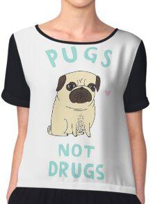 Pugs Not Drugs Chiffon Top