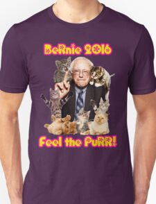 Bernie 2016 Feel the Purr! Unisex T-Shirt
