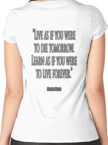 """GANDHI, """"Live as if you were to die tomorrow. Learn as if you were to live forever."""" Women's Fitted Scoop T-Shirt"""