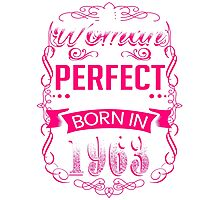 Perfect woman born in  1963 - 53th birthday Photographic Print