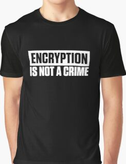 ENCRYPTION IS NOT A CRIME Graphic T-Shirt