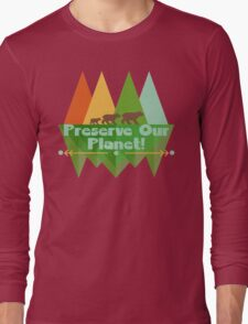 Preserve Our Planet Long Sleeve T-Shirt