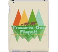 Preserve Our Planet iPad Case/Skin