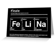FeLiNa (Breaking Bad) Greeting Card