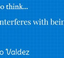 I Try Not To Think - Leo Valdez Sticker