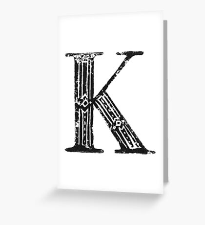 Serif Stamp Type - Letter K Greeting Card