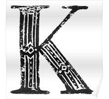 Serif Stamp Type - Letter K Poster