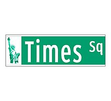 Times Sq (with Statue of Liberty), Street Sign, NYC Photographic Print