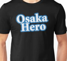 Osaka Hero Unisex T-Shirt