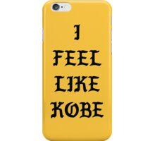 I FEEL LIKE KOBE II iPhone Case/Skin