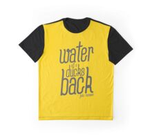 water off a duck's back - yellow Graphic T-Shirt