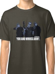 """Primeval- """"You And Whose Army?"""" Classic T-Shirt"""