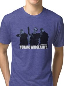 """Primeval- """"You And Whose Army?"""" Tri-blend T-Shirt"""