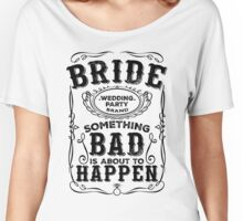 Women's Bachelorette Party Whiskey Bride Bridesmaid Wedding T-Shirts Women's Relaxed Fit T-Shirt