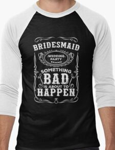 Women's Bachelorette Party Whiskey Bride Bridesmaid Wedding T-Shirts Men's Baseball ¾ T-Shirt