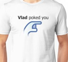 Vlad Poked You  Unisex T-Shirt