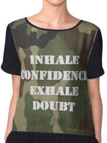 Inhale Confidence, Exhale Doubt Chiffon Top