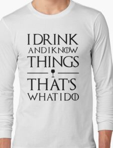 Drink and know things (light) Long Sleeve T-Shirt