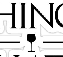 Drink and know things (light) Sticker
