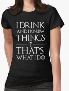 Drink and know things Womens Fitted T-Shirt