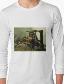 Vincent Van Gogh - Weaver, 1884 Long Sleeve T-Shirt