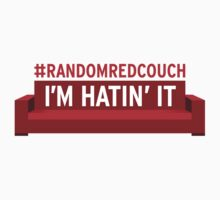 Random Red Couch - I'm Hatin' It by Knight The Lamp