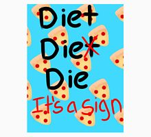 You Can't Spell Diet Without Die Unisex T-Shirt