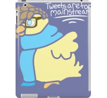 Tweets Are Too Mainstream iPad Case/Skin