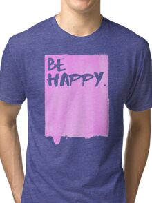 Be Happy Watercolor Pink Tri-blend T-Shirt