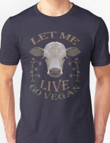 LET ME LIVE - GO VEGAN Unisex T-Shirt