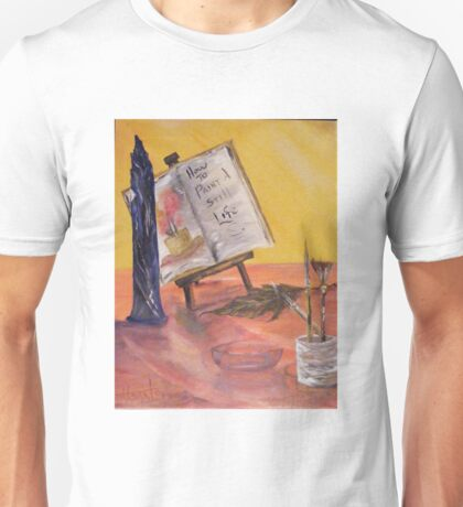 How to paint a still life... Unisex T-Shirt
