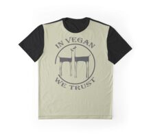 IN VEGAN WE TRUST Graphic T-Shirt