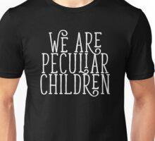 we are peculiar children Unisex T-Shirt