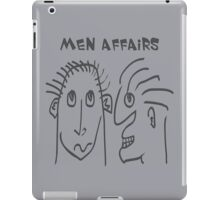 Men Affairs - mate, friends, funny,  men talking iPad Case/Skin