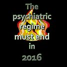 The psychiatric regime must end in 2016 by Initially NO