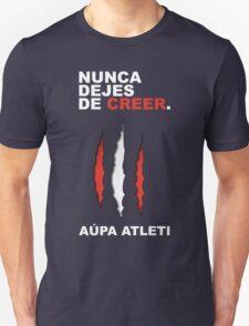 Atleti - Nunca Dejes De Creer Unisex T-Shirt