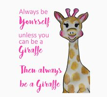 Always be Yourself Giraffe Unisex T-Shirt
