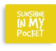 Sunshine in my Pocket Canvas Print