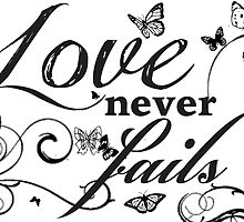 Love Never Fails by Candace Byington