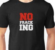 No Fracking Unisex T-Shirt