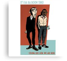 It's Ba Ba Boom Time ! Canvas Print
