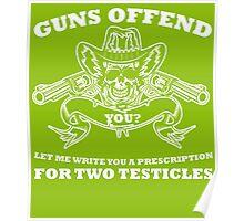 Guns offend Poster