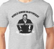 Danny Hodge - World Junior Heavyweight Champion Unisex T-Shirt
