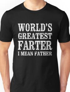 World's Greatest Farter Father Unisex T-Shirt