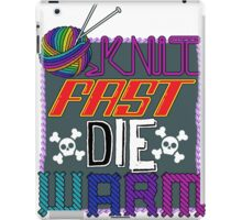 Knit Fast, Die Warm iPad Case/Skin