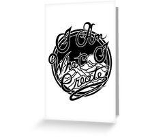 I Am What I Create Greeting Card