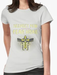 Respect Few, Fear None Womens Fitted T-Shirt