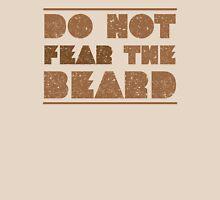 do not fear the beard Unisex T-Shirt